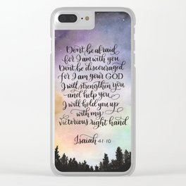 Don't be afraid, for I am with you. Clear iPhone Case