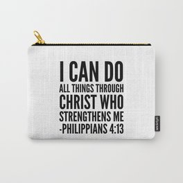 I CAN DO ALL THINGS THROUGH CHRIST WHO STRENGTHENS ME PHILIPPIANS 4:13 Carry-All Pouch