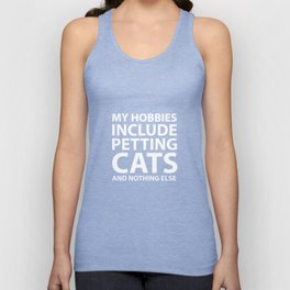 My Hobbies Include Petting Cats Funny T-shirt Unisex Tank Top