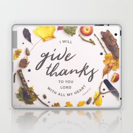 Psalm 9:1 Give Thanks Laptop & iPad Skin