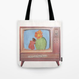 Little Girls Don't Know Tote Bag