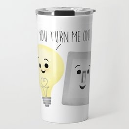 You Turn Me On! Travel Mug