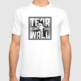 Ronald Regan : Tear Down This Wall T-shirt
