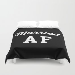 Married AF Funny Quote Duvet Cover
