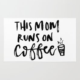 This Mom Runs on Coffee Rug