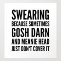 SWEARING BECAUSE SOMETIMES GOSH DARN AND MEANIE HEAD JUST DONT COVER IT by creativeangel