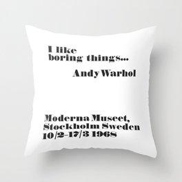 WARHOL: I like boring things... Throw Pillow