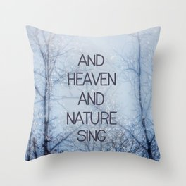 And Heaven And Nature Sing Throw Pillow