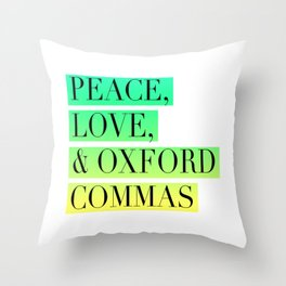 Peace, Love, and Oxford Commas Trinity Throw Pillow