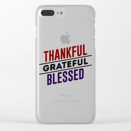 Thankful Grateful Blessed Clear iPhone Case