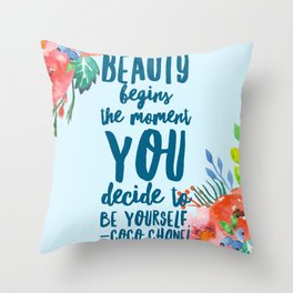 Beauty Begins the Moment You Decide To Be Yourself Throw Pillow