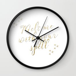 Melt Me With Your Spell Wall Clock