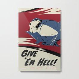 Give 'Em Hell! Metal Print