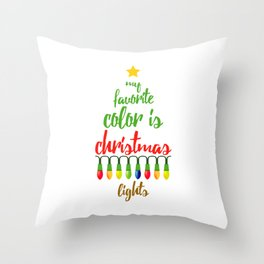 My Favorite Color is Christmas Lights Throw Pillow