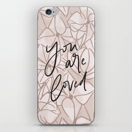 You Are Loved // Pink Floral iPhone Skin