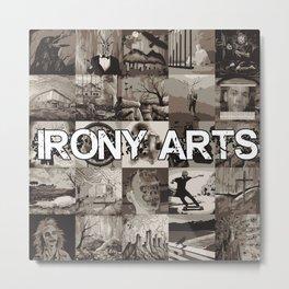 Irony Arts Metal Print