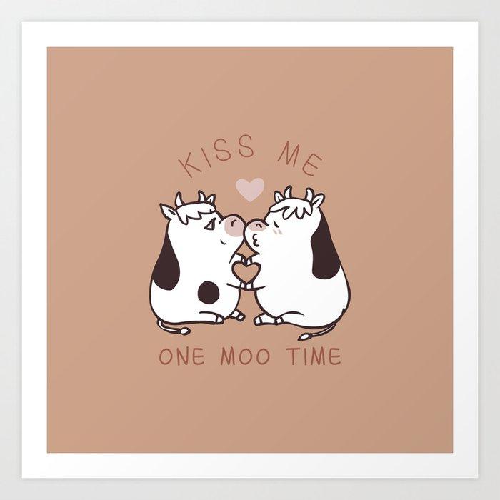 Kiss me one moo time Art Print