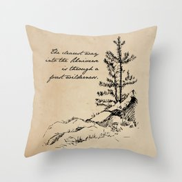 John Muir - The clearest way into the universe is through a forest wilderness Throw Pillow