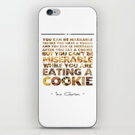 Ina Garten - You Can't Be Miserable While You Are Eating A Cookie iPhone Skin