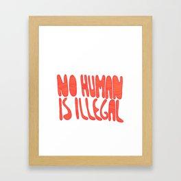No human is illegal Framed Art Print