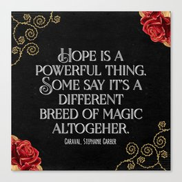 Hope is a powerful thing - Caraval Stephanie G Canvas Print