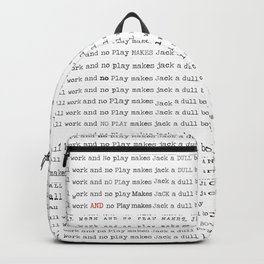 All work and no play makes Jack a dull boy. Backpack