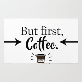 But first, coffee. Rug