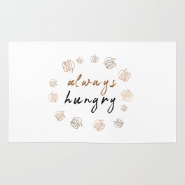 Always hungry funny design Rug
