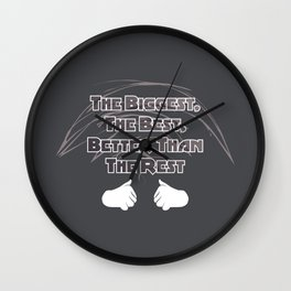 The Biggest, The Best, Better Than The Rest Wall Clock