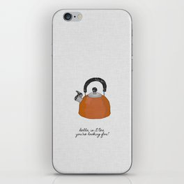 Hello, Is It Tea iPhone Skin