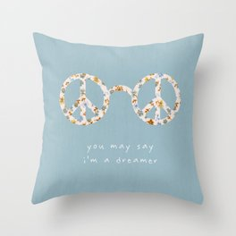 You may say i'm a dreamer Throw Pillow