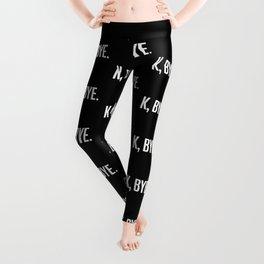 K, BYE OK BYE K BYE KBYE (Black & White) Leggings