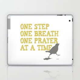 ONE STEP ONE BREATH ONE PRAYER AT A TIME Laptop & iPad Skin