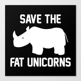 Save The Fat Unicorns Canvas Print