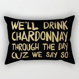 We'll Drink Chardonnay Black Rectangular Pillow