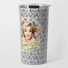 happy girls are the prettiest || Marilyn Travel Mug