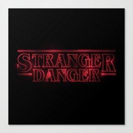 Stranger Danger Canvas Print
