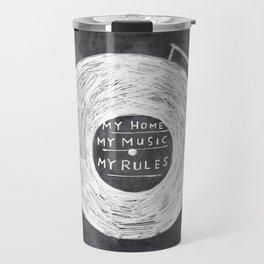 my home, my music, my rules Travel Mug
