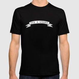 Yer A Wizard T-shirt