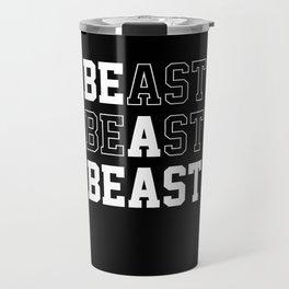 Be A Beast Travel Mug