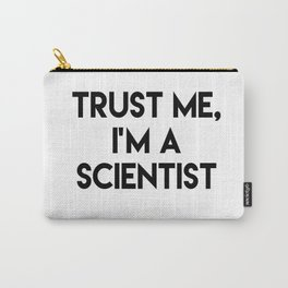 Trust me I'm a scientist Carry-All Pouch
