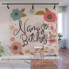 Pretty Sweary- Namaste Bitches Wall Mural