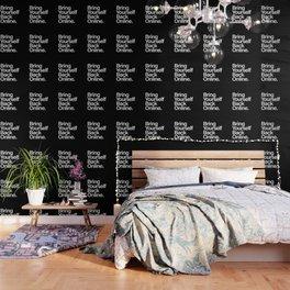 Bring Yourself Back Online Inspiration Typorgaphy Wallpaper