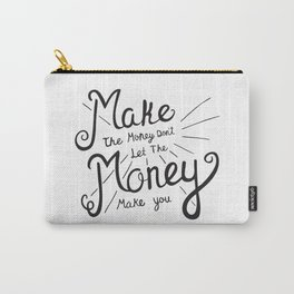 Make Money Carry-All Pouch