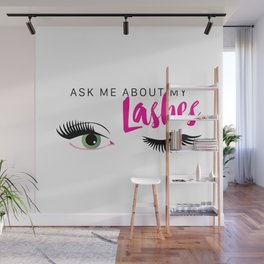 Ask Me About My Lashes - Green Eyes Wall Mural