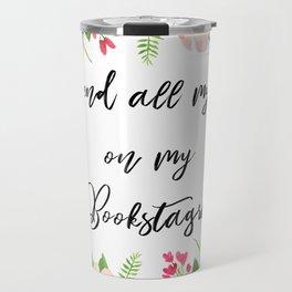 I spend all my time on bookstagram Travel Mug