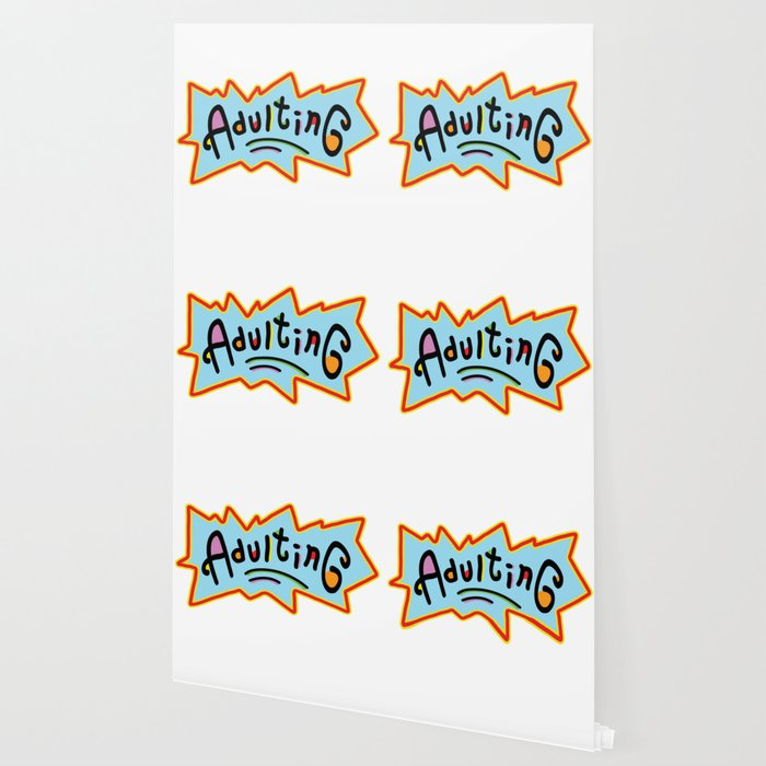 adulting society6 wallpaper