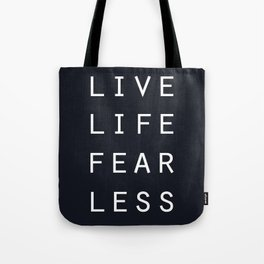 Live Life Fearless Tote Bag