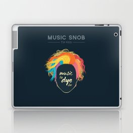 Music to DYE for — Music Snob Tip #075 Laptop & iPad Skin