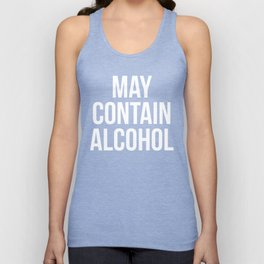 May Contain Alcohol Funny Quote Unisex Tank Top